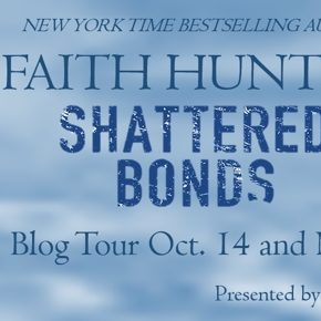 Shattered Bonds by Faith Hunter: Interview & Review